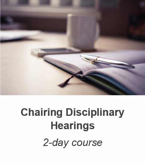 Chairing Disciplinary Hearings training course